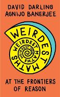 Weirdest Maths: At the Frontiers of...