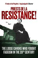 Priests de la Resistance!: The loose...
