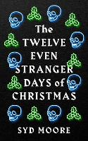 The Twelve Even Stranger Days of...