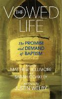 The Vowed Life: The renewal of...