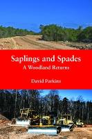 Saplings and Spades: A Woodland Returns