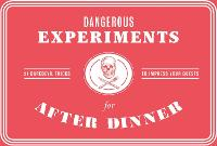Dangerous Experiments for After...