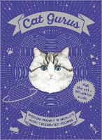 Cat Gurus: Wisdom from the World's...