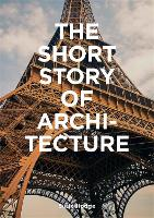 The Short Story of Architecture: