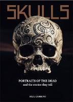 Skulls: Portraits of the Dead and the...