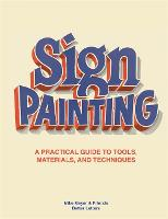 Sign Painting: A practical guide to...