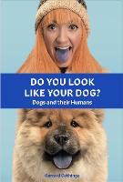 Do You Look Like Your Dog? The Book:...