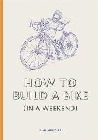 How to Make a Bike (in a Weekend)