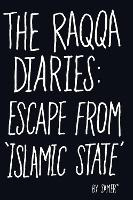 The Raqqa Diaries: Escape from ...