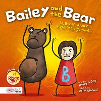 Bailey and the Bear (A Book About...