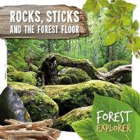 Rocks, Sticks & the Forest Floor