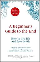 A Beginner's Guide to the End: How to...