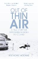 Out of Thin Air: A True Story Of...