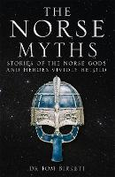 The Norse Myths: Stories of The Norse...
