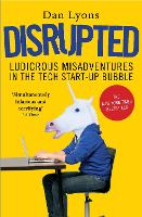 Disrupted: Ludicrous Misadventures in...