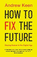 How to Fix the Future: Staying Human...