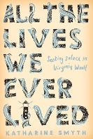 All the Lives We Ever Lived: Seeking...