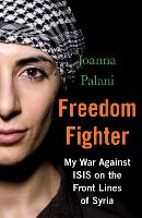 Freedom Fighter: My War Against ISIS...