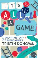 It's All a Game: A Short History of...
