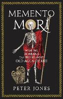 Memento Mori: What the Romans Can ...