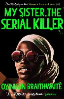 My Sister, the Serial Killer: The...