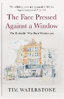 The Face Pressed Against a Window: A...