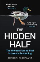 The Hidden Half: The Unseen Forces...