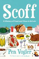 Scoff: A History of Food and Class in...