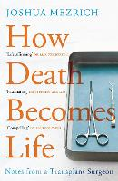 How Death Becomes Life: Notes from a...