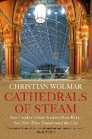 Cathedrals of Steam: How London's...