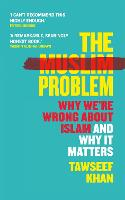 The Muslim Problem: Why We're Wrong...