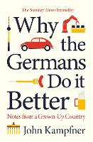 Why the Germans Do it Better: Notes...