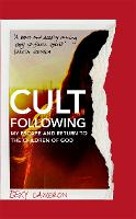 Cult Following: My escape and return...