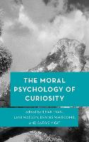 The Moral Psychology of Curiosity