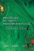 Heidegger Becoming Phenomenological:...