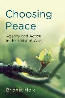 Choosing Peace: Agency and Action in...