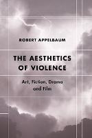 The Aesthetics of Violence: Art,...