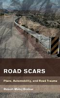 Road Scars: Place, Automobility, and...