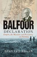 The Balfour Declaration: Empire, the...
