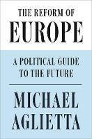 The Reform of Europe: A Political...