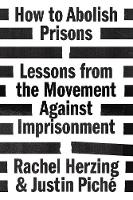 How to Abolish Prisons: Lessons from...