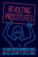 Revolting Prostitutes: The Fight for...