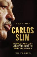 Carlos Slim: The Power, Money, and...