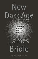 New Dark Age: Technology and the End...