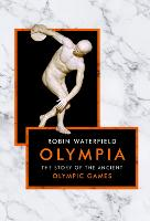 Olympia: The Story of the Ancient...