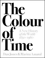 The Colour of Time: A New History of...