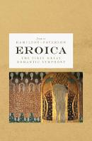 Eroica: The First Great Romantic...
