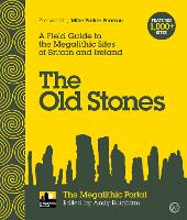 The Old Stones: A Field Guide to the...