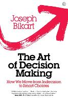 The Art of Decision Making: How we...
