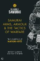 Samurai Arms, Armour & the Tactics of...